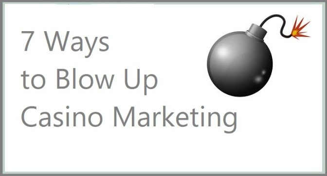 7 Ways to Blow Up Casino Marketing